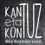 KANTUZ  ETA  KONTUZ  ·  Mikel  Markezekin  kantari